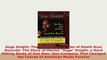 PDF  Suge Knight The Rise Fall and Rise of Death Row Records The Story of Marion Suge Knight Read Online