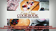 FREE PDF  Easy Crepe Cookbook 50 Delicious Crepe Recipes Crepe Recipes Crepe Cookbook Breakfast  FREE BOOOK ONLINE