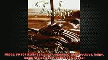 READ book  FUDGE 60 TOP RECIPES fudge cookbook fudge recipes fudge fudge recipe book fudge cook READ ONLINE