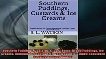 FREE DOWNLOAD  Southern Puddings Custards  Ice Creams Bread Puddings Ice Creams Homemade Puddings  DOWNLOAD ONLINE