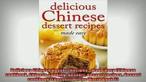 Free PDF Downlaod  Delicious Chinese Dessert Recipes  made easy Chinese cookbook Chinese cooking dessert READ ONLINE