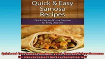 EBOOK ONLINE  Quick and Easy Samosa Recipes Quick Easy and Crispy Samosas for Every Occasion The Easy READ ONLINE