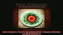 READ book  Hors doeuvres Third in the Series Annies Elegant Delicious Cooking Volume 3  FREE BOOOK ONLINE