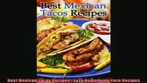 Free PDF Downlaod  Best Mexican Tacos Recipes  Easy Homemade Taco Recipes READ ONLINE