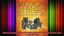 Read  Medical Spanish Mix and Match Easy Spanish for Health Care Professionals  Full EBook