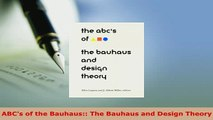 Download  ABCs of the Bauhaus The Bauhaus and Design Theory Read Online