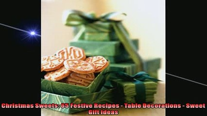 FREE DOWNLOAD  Christmas Sweets 65 Festive Recipes  Table Decorations  Sweet Gift Ideas  BOOK ONLINE