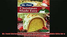 FREE DOWNLOAD  Mr Food Christmas Made Easy Recipes Tips  Edible Gifts for a StressFree Holiday  DOWNLOAD ONLINE