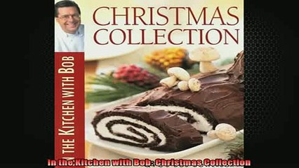 FREE PDF  In the Kitchen with Bob Christmas Collection  FREE BOOOK ONLINE