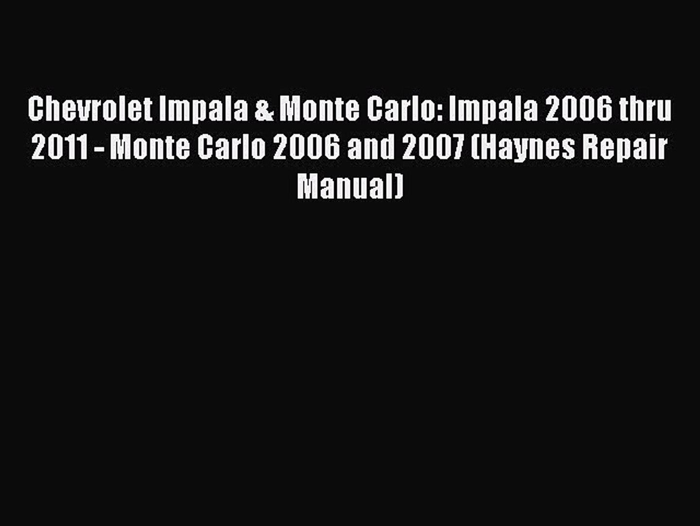 [Read Book] Chevrolet Impala & Monte Carlo: Impala 2006 thru 2011 - Monte Carlo 2006 and 2007