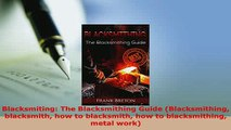 PDF  Blacksmiting The Blacksmithing Guide Blacksmithing blacksmith how to blacksmith how to Download Full Ebook