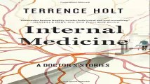Internal Medicine A Doctors Stories