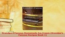 PDF  Grandpas Famous Homemade Ice Cream Grandpas Famous Recipes Book 1 PDF Book Free