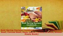 PDF  Best Spring Recipes Cookbook Easter St Patricks Day Beef Corned Beef Ham Lamb Potato Read Full Ebook