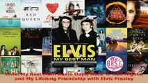 Download  Elvis My Best Man Radio Days Rock n Roll Nights and My Lifelong Friendship with Elvis Free Books
