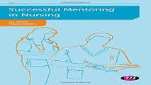 Download Successful Mentoring in Nursing  Post Registration Nursing Education and Practice LM