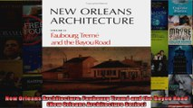 New Orleans Architecture Faubourg Tremé and the Bayou Road New Orleans Architecture
