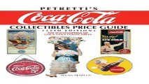 Download Petretti s Coca Cola Collectibles Price Guide  The Encyclopedia of Coca Cola
