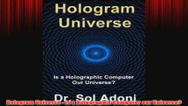 Free   Hologram Universe  Is a Holographic Computer our Universe Read Download