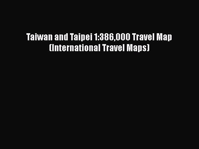 [PDF] Taiwan and Taipei 1:386000 Travel Map (International Travel Maps) [Read] Full Ebook | Godialy.com