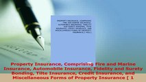PDF  Property Insurance Comprising Fire and Marine Insurance Automobile Insurance Fidelity and PDF Book Free