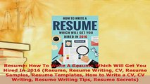 Download  Resume How To Write A Resume Which Will Get You Hired In 2016 Resume Resume Writing CV Read Online