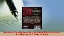 Download  Freelance Revolution How to Make Big Money As a Freelancer in 7 Days or Less Read Online