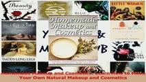 Download  Homemade Makeup and Cosmetics Learn How to Make Your Own Natural Makeup and Cosmetics Ebook Free