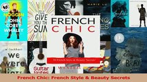 Read  French Chic French Style  Beauty Secrets Ebook Free