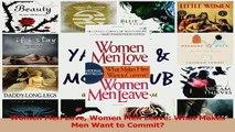 Download  Women Men Love Women Men Leave What Makes Men Want to Commit Ebook Online
