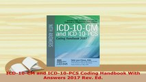 Download  ICD10CM and ICD10PCS Coding Handbook With Answers 2017 Rev Ed Download Full Ebook