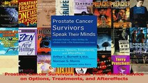Read  Prostate Cancer Survivors Speak Their Minds Advice on Options Treatments and Aftereffects Ebook Free