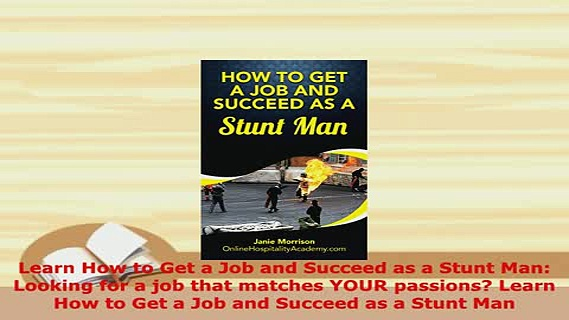 Download  Learn How to Get a Job and Succeed as a Stunt Man Looking for a job that matches YOUR PDF Full Ebook