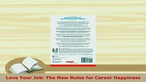 Download  Love Your Job The New Rules for Career Happiness Free Books