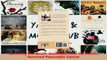Download  Surviving The Death Sentence How My Mother Survived Pancreatic Cancer PDF Online