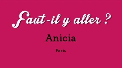 """""""Faut-il y aller ?"""" - Anicia"""