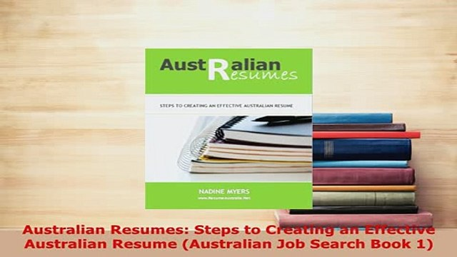 PDF  Australian Resumes Steps to Creating an Effective Australian Resume Australian Job Download Full Ebook