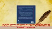 PDF  Turning Skills and Strengths into Careers for Young Adults with Autism Spectrum Disorder Read Online