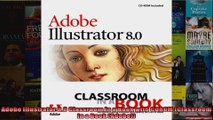 Adobe Illustrator 80 Classroom in a Book with CDROM Classroom in a Book Adobe