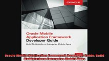 Oracle Mobile Application Framework Developer Guide Build Multiplatform Enterprise Mobile