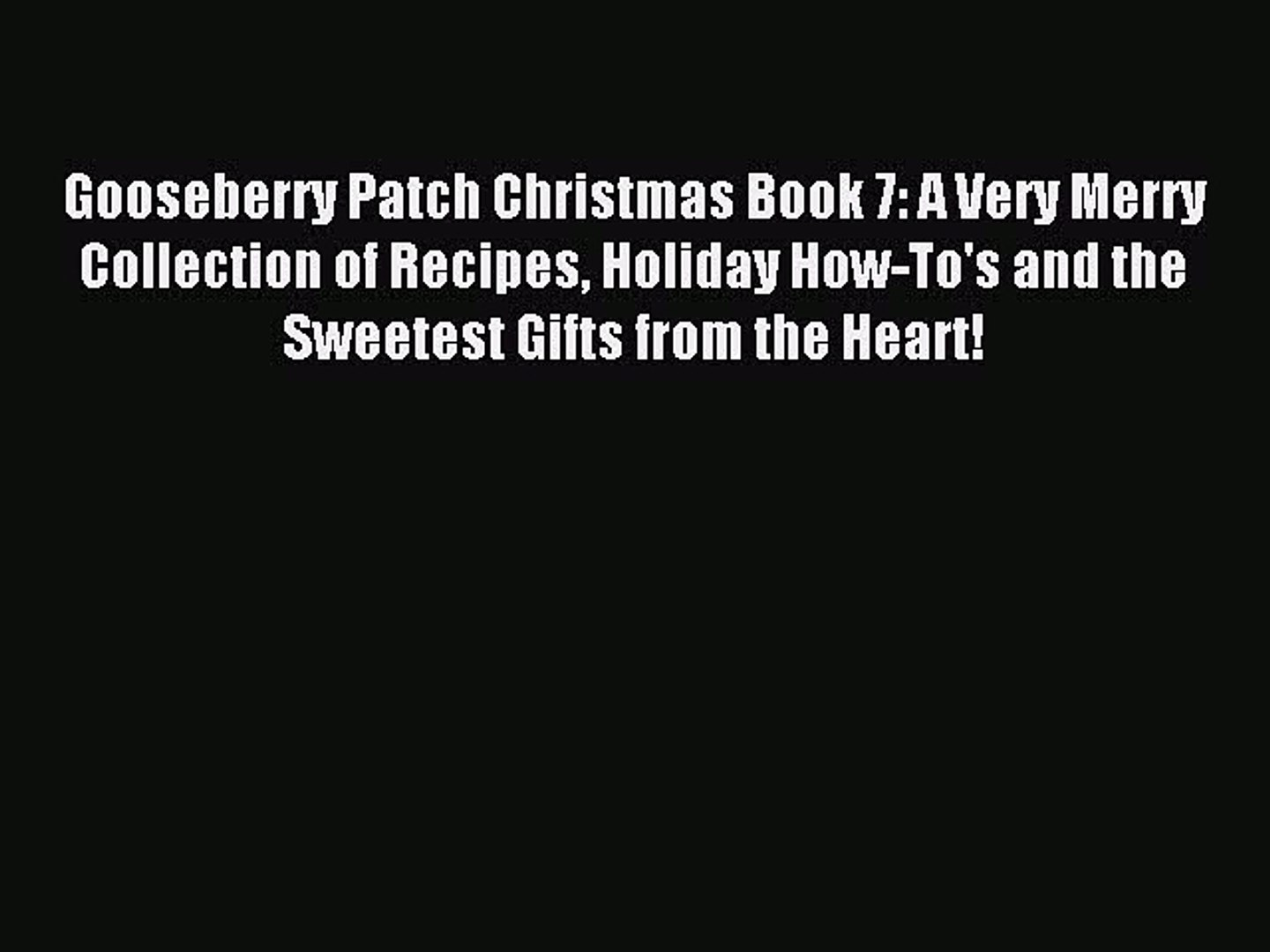 Read Gooseberry Patch Christmas Book 7: A Very Merry Collection of Recipes Holiday How-To's