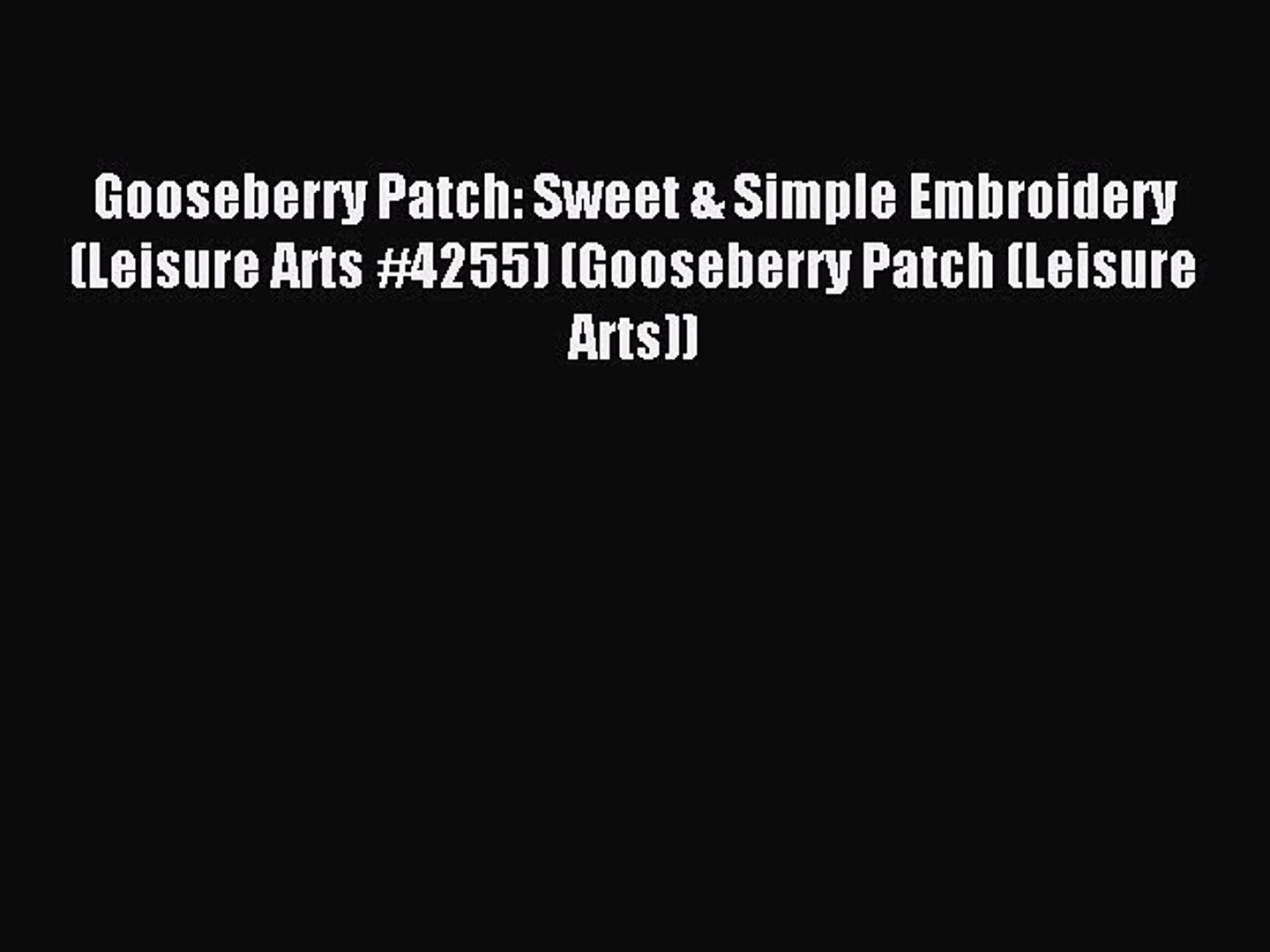Read Gooseberry Patch: Sweet & Simple Embroidery (Leisure Arts #4255) (Gooseberry Patch (Leisure