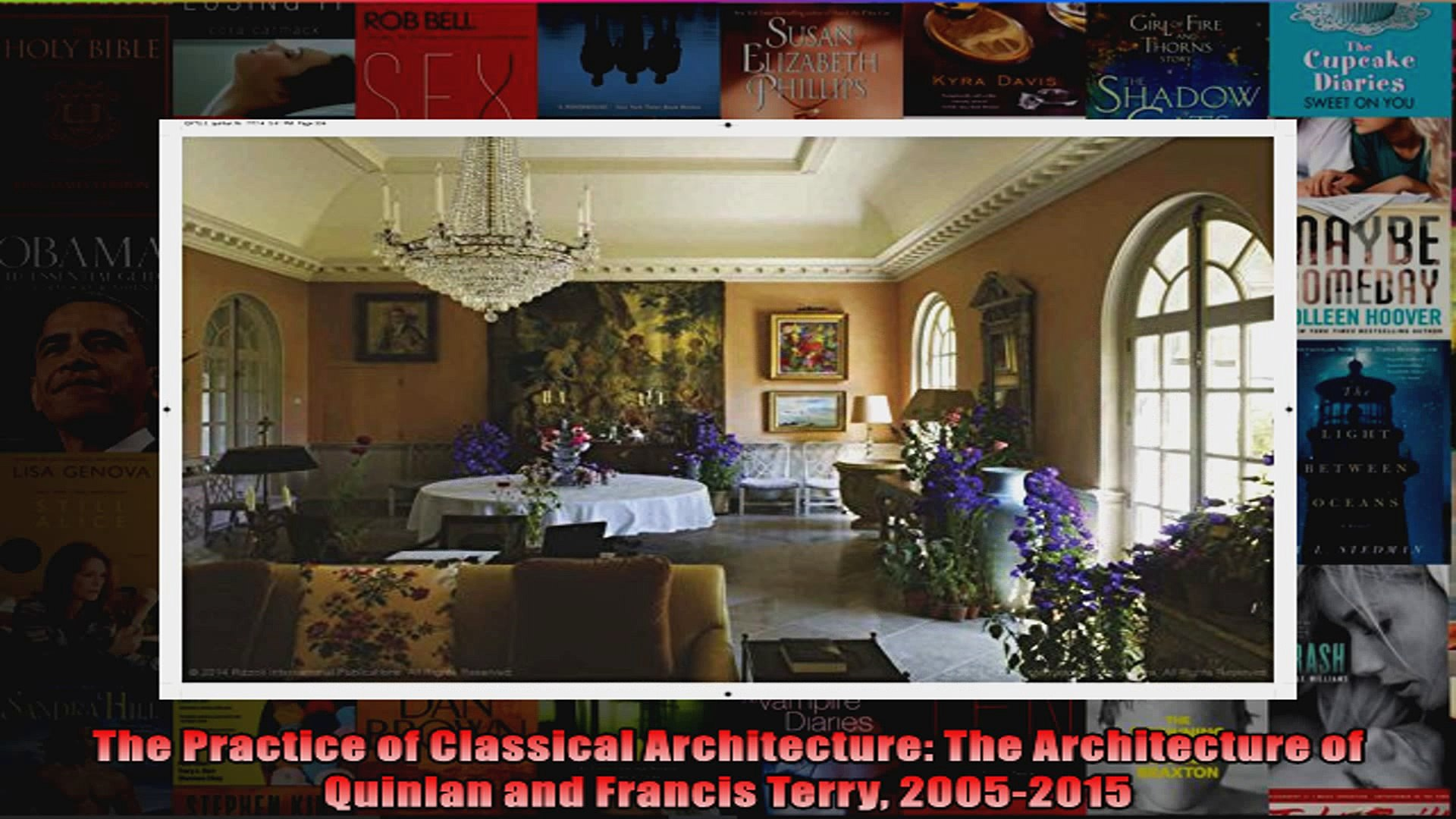 2005-2015 The Practice of Classical Architecture The Architecture of Quinlan and Francis Terry