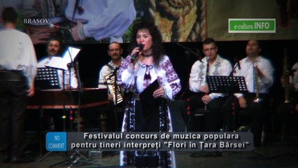 Festivalul concurs de muzica populara pentru tineri interpreti Flori din Tara Barsei