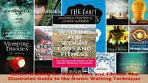 PDF  Nordic Walking for Weight Loss and Fitness The Illustrated Guide to the Nordic Walking Read Full Ebook