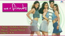 Holiday Holiday Lyrics - We R Friends (2006)