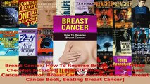 Read  Breast Cancer How To Reverse Breast Cancer FREE Checklist Included  Breast Cancer PDF Online