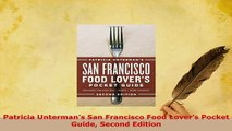 PDF  Patricia Untermans San Francisco Food Lovers Pocket Guide Second Edition Free Books