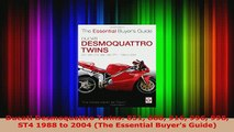PDF  Ducati Desmoquattro Twins 851 888 916 996 998 ST4 1988 to 2004 The Essential Buyers PDF Full Ebook