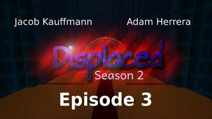 Episode 3 - Displaced (Season 2)